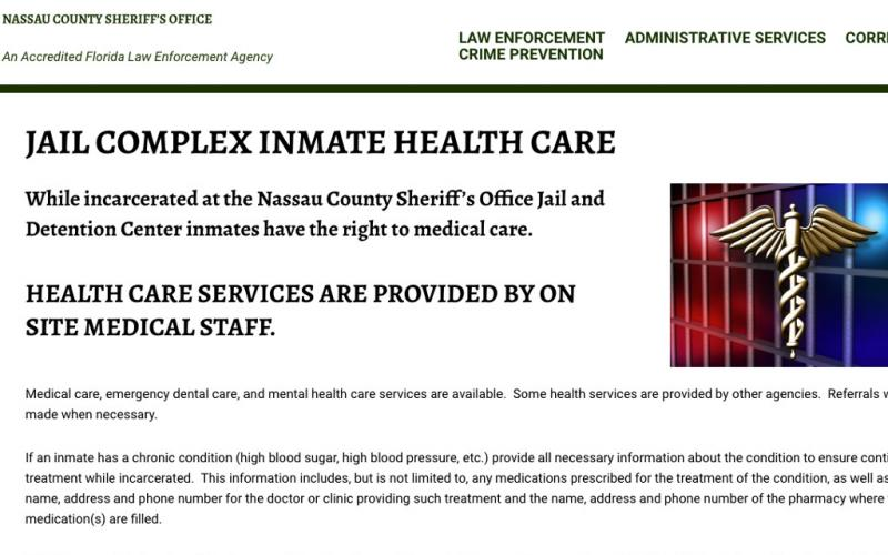 The Nassau County Sheriff's Office is responsible for the Nassau County Jail and Detention Center. A page on the NCSO's website discusses the health care provided to inmates while incarcerated in the jail. NASSAU COUNTY SHERIFF'S OFFICE